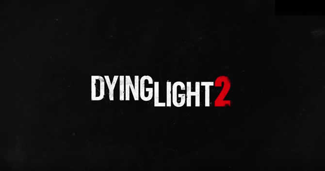 Dying Light 2 – Technland announces sequel!