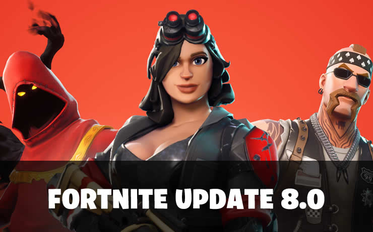 Fortnite Update 8.0 released – Patch Notes 2.05