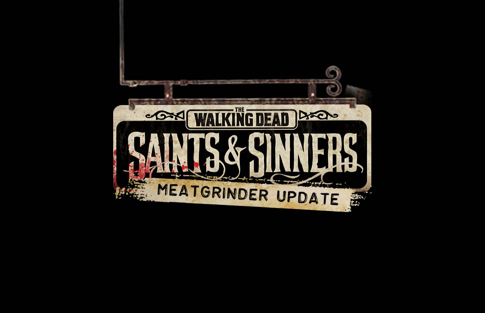 The Walking Dead: Saints and Sinners – Update 1.07 Patch Notes