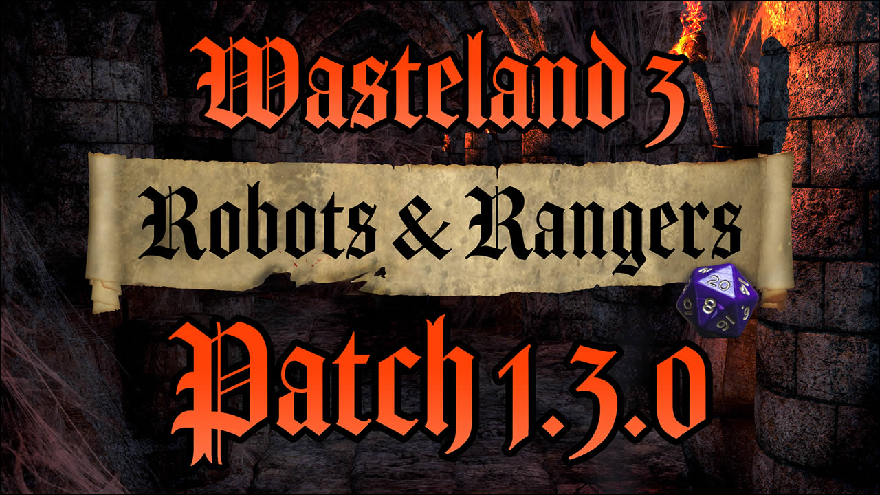 Wasteland 3 Update 1.13 – Robots & Rangers Patch Notes