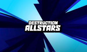 Destruction Allstarts News