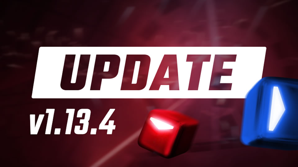 Beat Saber Update 1.13.4 Patch Notes – March 9