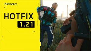 Cyberpunk 2077 Patch 1.21