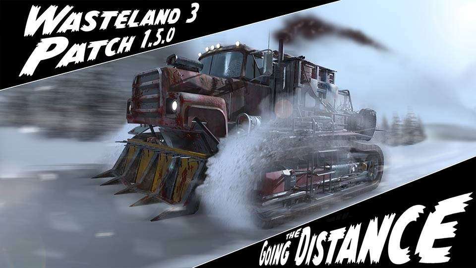 Wasteland 3 Update 1.21 – Going The Distance Patch Notes 1.5.0